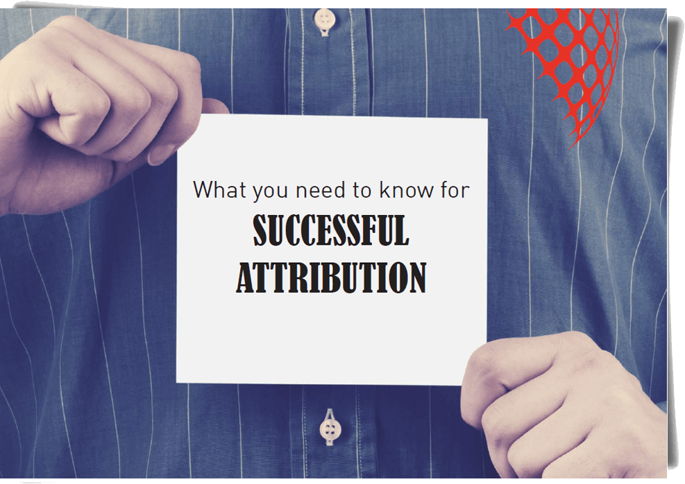 What You Need to Know for Successful Attribution