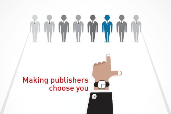 making publishers choose you