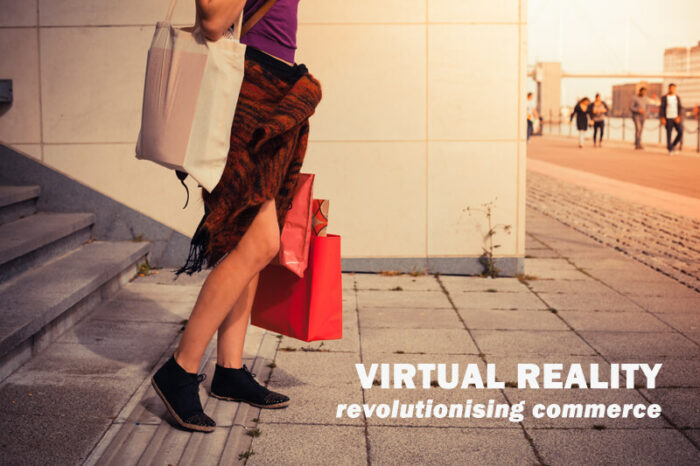 virtual reality revolutionising commerce