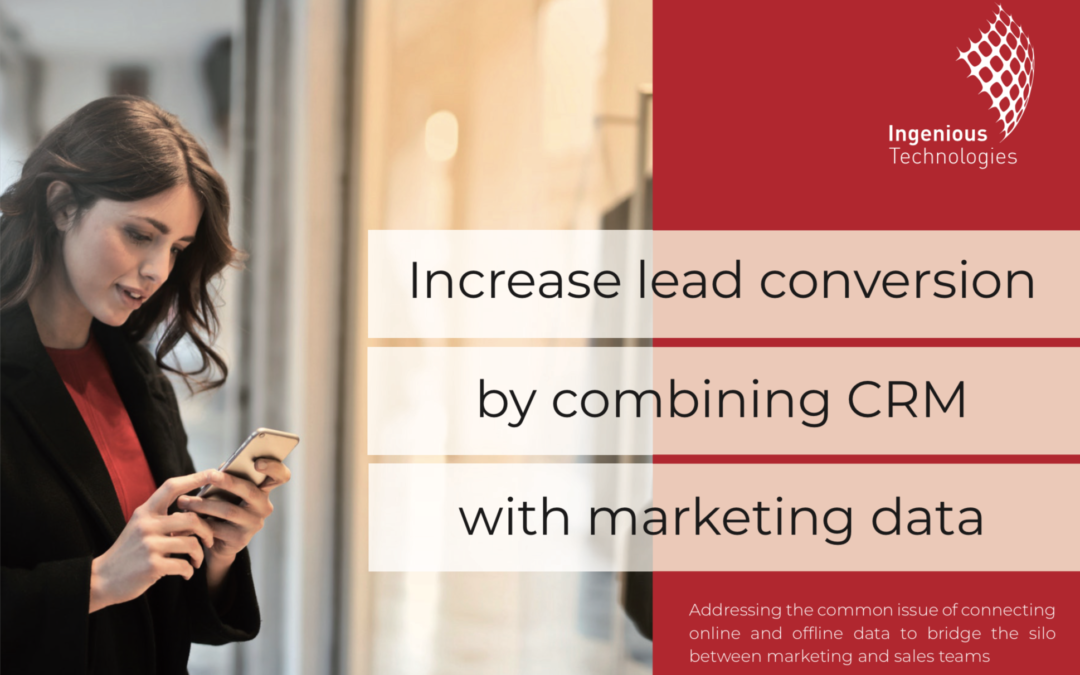 Increase lead conversion by combining CRM with marketing data